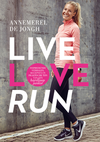 Live, love, run-Annemerel de Jongh
