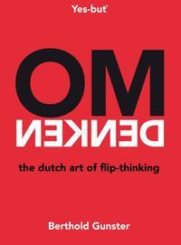Omdenken, the Dutch art of flip-thinking-Berthold Gunster