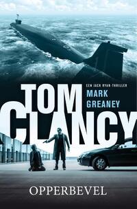 Tom Clancy - Opperbevel-Mark Greaney, Tom Clancy