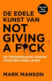 De edele kunst van not giving a f*ck-Mark Manson