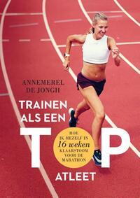 Trainen als een topatleet-Annemerel de Jongh
