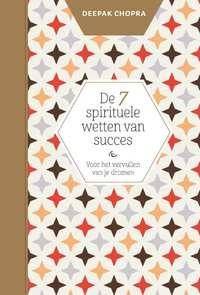 De 7 spirituele wetten van succes-Deepak Chopra