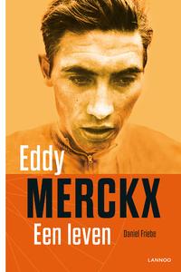 Eddy Merckx, een leven-Daniel Friebe-eBook