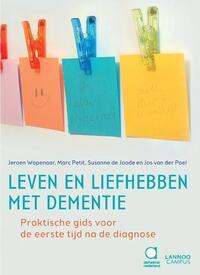 Leven en liefhebben met dementie-Jeroen Wapenaar, Jos van der Poel, Marc Petit, Susanne de Joode