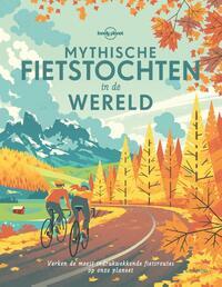 Lonely Planet - Mythische fietstochten in de wereld-Lonely Planet
