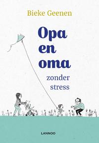Oma en opa zonder stress-Bieke Geenen-eBook