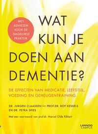 Wat kun je doen aan dementie?-Jurgen Claassen, Petra Spies, Roy Kessels