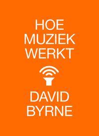Hoe muziek werkt-David Byrne-eBook