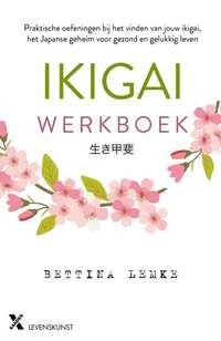 Het Originele Ikigai Werkboek-Bettina Lemke