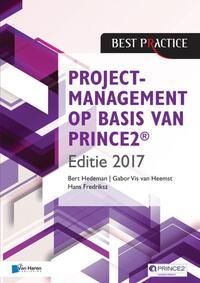 Projectmanagement op basis van PRINCE2® - Editie 2017-Bert Hedeman, Gabor Vis van Heemst, Hans Fredriksz