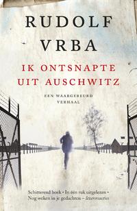 Ik ontsnapte uit Auschwitz-Rudolf Vrba