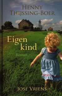 Eigen kind-Henny Thijssing-Boer, José Vriens