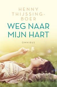 Weg naar mijn hart - dubbelroman-Henny Thijssing-Boer