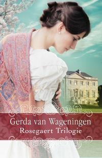 Rosegaert trilogie-Gerda van Wageningen