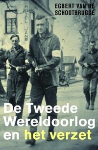 De Tweede Wereldoorlog en het verzet-Egbert van de Schootbrugge