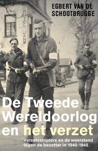 De Tweede Wereldoorlog en het verzet-Egbert van de Schootbrugge-eBook