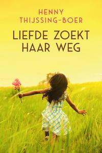 Liefde zoekt haar weg-Henny Thijssing-Boer-eBook