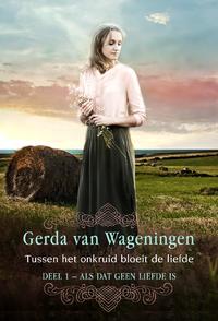 Tussen het onkruid bloeit de liefde-Gerda van Wageningen-eBook