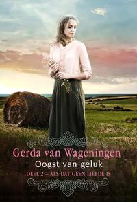 Oogst van geluk-Gerda van Wageningen-eBook