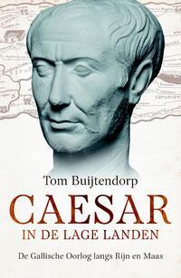 Caesar in de Lage Landen-Tom Buijtendorp