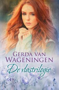 De vlastrilogie-Gerda van Wageningen