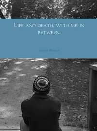 Life and death, with me in between-Janneke Wessels