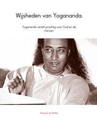 Wijsheden van Yogananda.-Nicolaas de Ridder