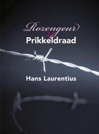 Rozengeur & Prikkeldraad-Hans Laurentius-eBook