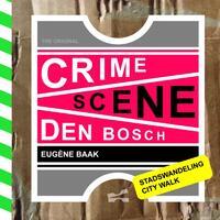 Crime scene Den Bosch-Eugène Baak