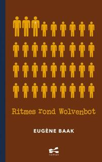 Ritmes rond Wolvenbot-Eugène Baak