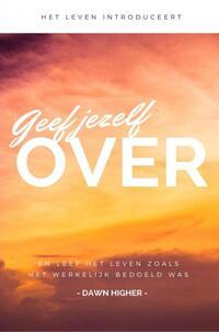 Geef jezelf over-Dawn Higher-eBook