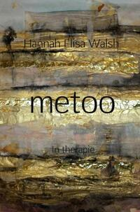 Metoo-Hannah Elisa Walsh