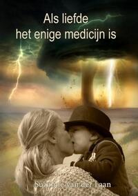 Als liefde het enige medicijn is-Suzanne van der Laan