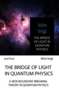The bridge of light in quantum physics-Wim Vegt