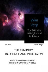 The Tri-Unity in Religion and in Science-Wim Vegt