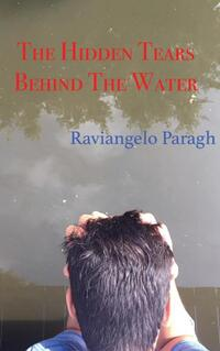 The Hidden Tears Behind The Water-Raviangelo Paragh