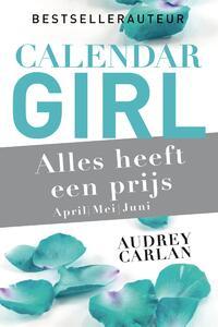 Calendar Girl - Alles heeft een prijs - april/ mei/juni-Audrey Carlan-eBook