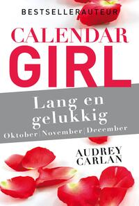 Calendar Girl - Lang en gelukkig - oktober/november/december-Audrey Carlan-eBook