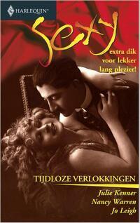 Tijdloze verlokkingen - Een uitgave van de erotisch romantische reeks Harlequin Sexy-Jo Leigh, Julie Kenner, Nancy Warren-eBook