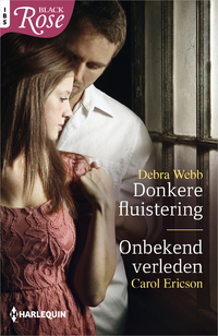 Black Rose 72 : Donkere fluistering ; Onbekend verleden (2-in-1)-Carol Ericson, Debra Webb-eBook