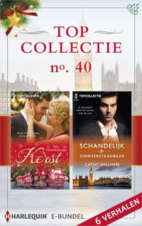 Topcollectie 40 : Schandelijk & onweerstaanbaar ; Een verrukkelijke kerst (6-in-1)-Carol Marinelli, Cathy Williams, Kate Hardy-eBook
