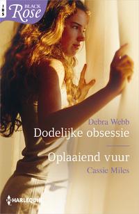 Dodelijke obsessie ; Oplaaiend vuur-Cassie Miles, Debra Webb-eBook