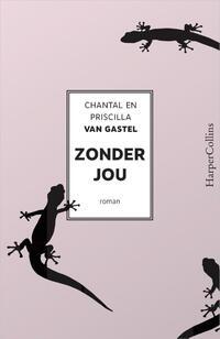 Zonder jou-Chantal van Gastel, Priscilla van Gastel