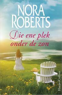 Die ene plek onder de zon-Nora Roberts