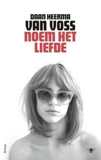 Noem het liefde-Daan Heerma van Voss