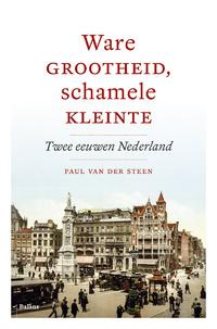 Ware grootheid, schamele kleinte-Paul van der Steen-eBook