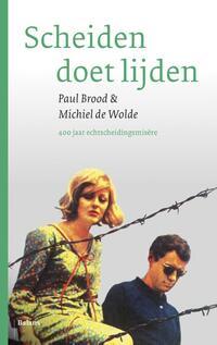 Scheiden doet lijden-Michiel de Wolde, Paul Brood-eBook