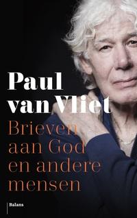 Brieven aan God en andere mensen-Paul van Vliet