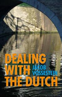 Dealing with the Dutch-J. Vossestein