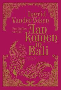 Aankomen in Bali-Ingrid Veken Vander-eBook